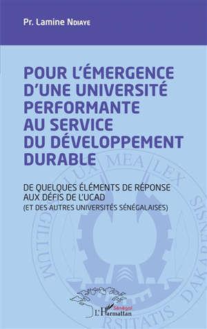 POUR L'EMERGENCE D'UNE UNIVERSITE PERFORMANTE AU SERVICE DU DEVELOPPEMENT DURABLE - DE QUELQUES ELEM