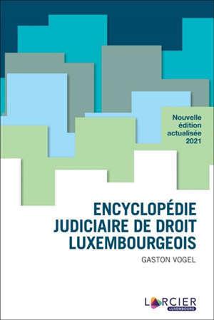 Encyclopédie judiciaire de droit luxembourgeois : 2021