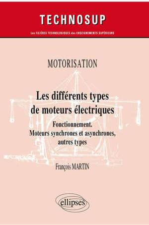 Motorisation : les différents types de moteurs électriques : fonctionnement, moteurs synchrones et asynchrones, autres types
