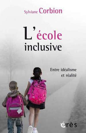 L'école inclusive : entre idéalisme et réalité