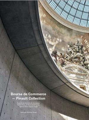 Bourse de Commerce-Pinault Collection : Tadao Ando Architect & Associates, NeM-Niney et Marca Architectes, Agence Pierre-Antoine Gatier