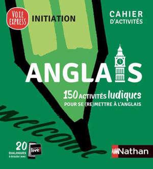 Anglais : 150 activités ludiques pour se (re)mettre à l'anglais