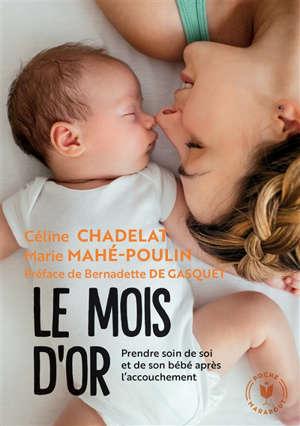 Le mois d'or : prendre soin de soi et de son bébé après l'accouchement
