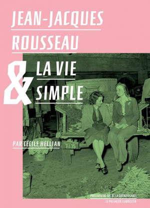 Jean-Jacques Rousseau & la vie simple