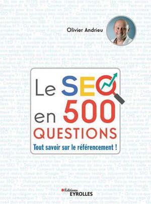 Le SEO en 500 questions : tout savoir sur le référencement !