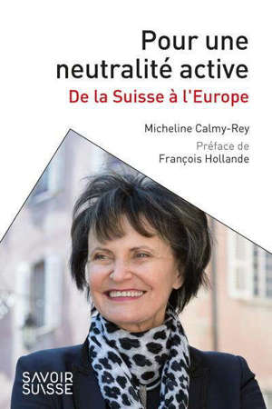 Pour une neutralité active : de la Suisse à l'Europe