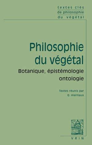Philosophie du végétal : botanique, épistémologie, ontologie
