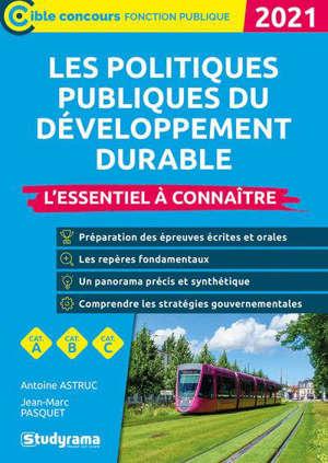 Les politiques du développement durable : l'essentiel à connaître, cat. A, cat. B : 2021