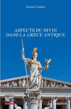 Aspects du divin dans la Grèce antique