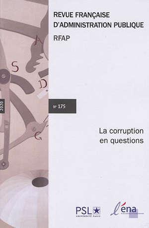 Revue française d'administration publique. n° 175, La corruption en questions
