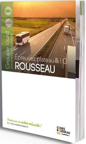 Rousseau épreuves plateau & IO : groupe lourd C1-C-C1E-CE-D1-D-D1E-DE