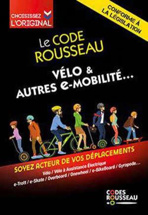 Le code Rousseau vélo & autres e-mobilités...