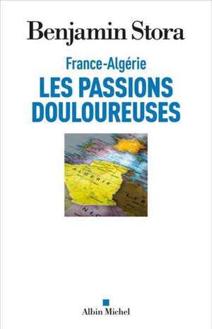 France-Algérie : les passions douloureuses