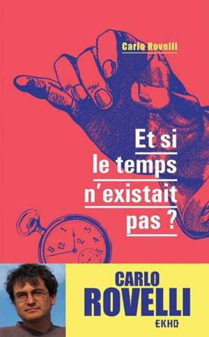 Et si le temps n'existait pas ?