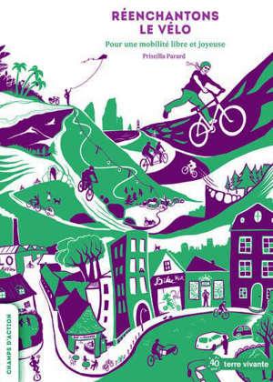 Réenchantons le vélo : pour une mobilité libre et joyeuse