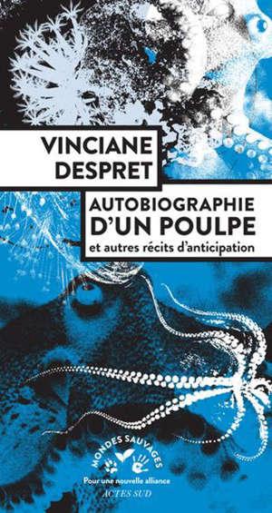 Autobiographie d'un poulpe : et autres récits d'anticipation
