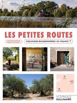 Les petites routes : escapades buissonnières en France