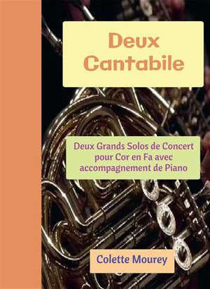 DEUX CANTABILE - DEUX GRANDS SOLOS DE CONCERT POUR COR EN FA AVEC ACCOMPAGNEMENT DE PIANO