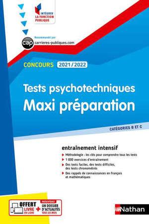Tests psychotechniques, maxi préparation, concours 2021-2022 : catégories B et C : entraînement intensif