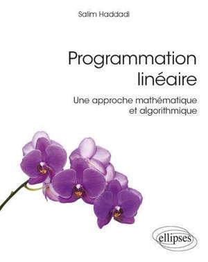 Programmation linéaire : une approche mathématique et algorithmique