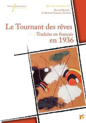 Le tournant des rêves : traduire en français en 1936
