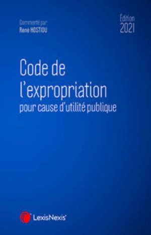 Code de l'expropriation pour cause d'utilité publique 2021
