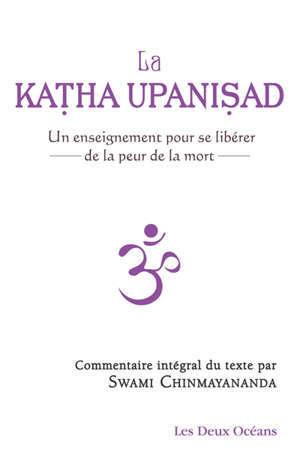 La Katha Upanisad : un enseignement pour se libérer de la peur de la mort