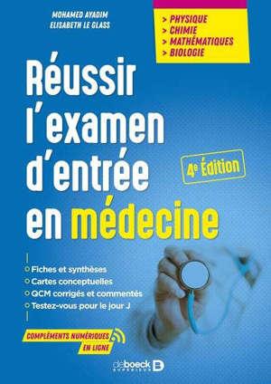Réussir l'examen d'entrée en médecine : physique, chimie, mathématiques, biologie