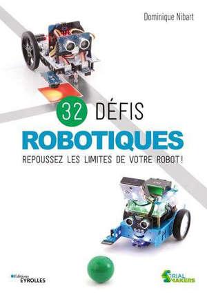 32 défis robotiques : repoussez les limites de votre robot !