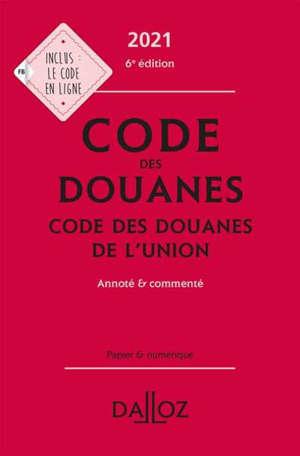 Code des douanes 2021, code des douanes de l'Union