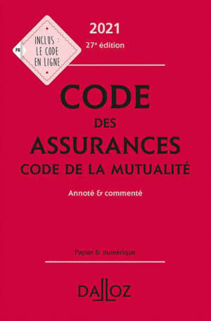 Code des assurances 2021; Code de la mutualité 2021 : annoté et commenté