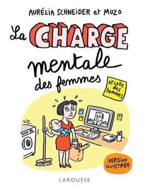 La charge mentale des femmes : et celle des hommes : version illustrée