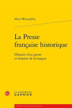 La presse française historique : histoire d'un genre et histoire de la langue