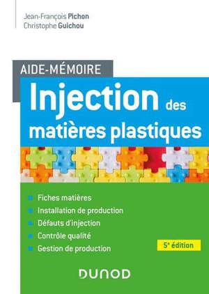Injection des matières plastiques : aide-mémoire