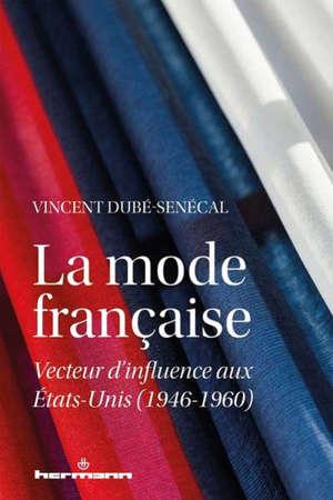La mode française : vecteur d'influence aux Etats-Unis : 1946-1960
