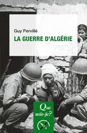 La guerre d'Algérie : 1954-1962