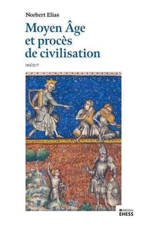 Moyen Age et procès de civilisation