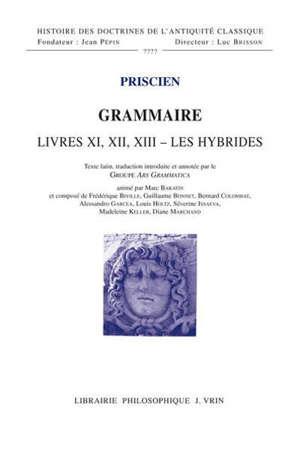 Grammaire. Livres XI, XII, XIII : les hybrides : participe, pronom