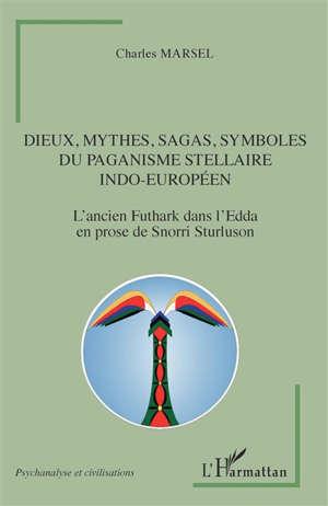 Dieux, mythes, sagas, symboles du paganisme stellaire indo-européen : l'ancien Futhark dans l'Edda en prose de Snorri Sturluson