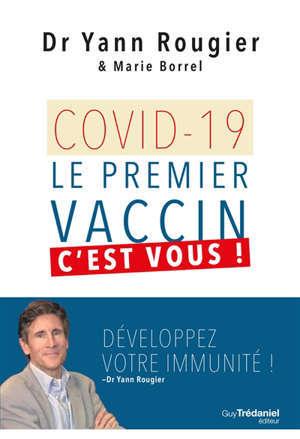 Covid-19 : le premier vaccin, c'est vous !