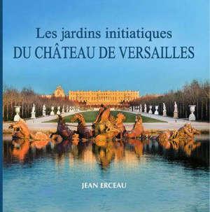 Les jardins initiatiques du château de Versailles