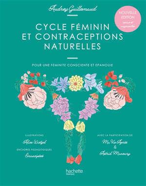 Cycle féminin et contraceptions naturelles : pour une féminité consciente et épanouie