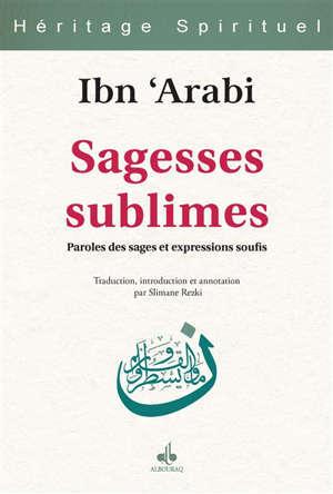 Les sagesses sublimes : paroles des sages et expressions soufis