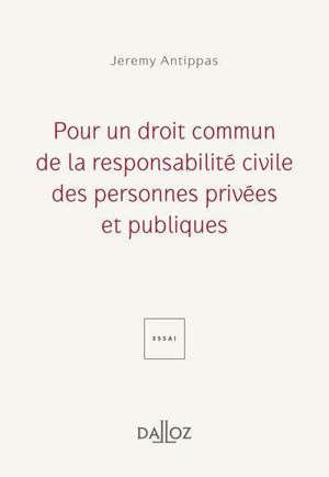 Pour un droit commun de la responsabilité civile des personnes privées et publiques