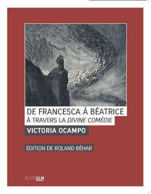 De Francesca à Béatrice : à travers La divine comédie