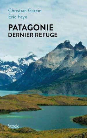 Patagonie : dernier refuge