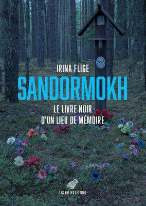 Sandormokh : le livre noir d'un lieu de mémoire