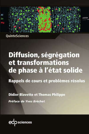 Diffusion, ségrégation et transformations de phase à l'état solide : rappels de cours et problèmes résolus