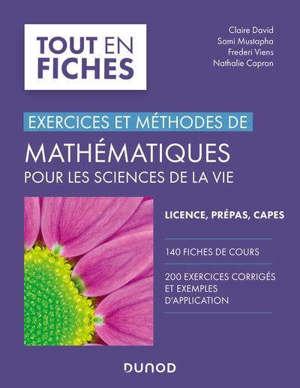 Mathématiques pour les sciences de la vie, exercices et méthodes : licence, prépas, Capes