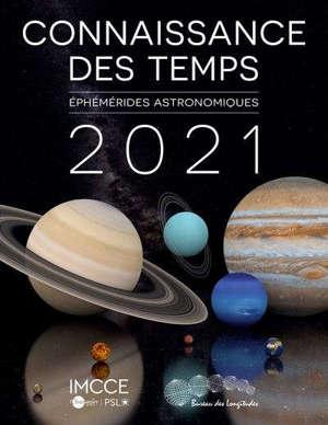 CONNAISSANCE DES TEMPS 2021 - EPHEMERIDES ASTRONOMIQUES